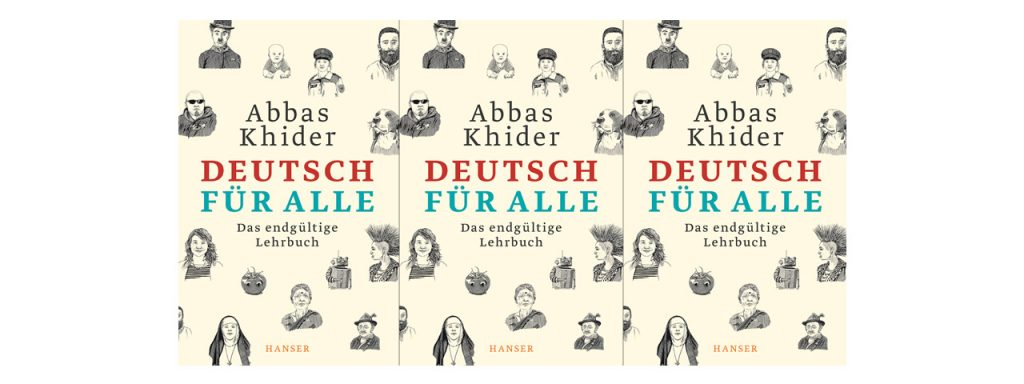 Abbas Khider: Deutsch für alle. Das endgültige Lehrbuch.