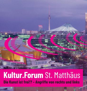 """Kultur.Forum St. Matthäus: """"Die Kunst ist frei!? – Angriffe von rechts und links"""""""