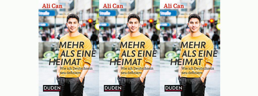 Ali Can: Mehr als eine Heimat. Wie ich Deutschsein neu definiere